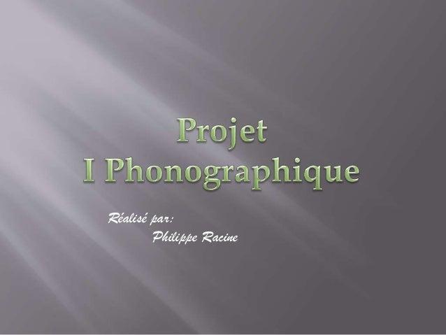Réalisé par: Philippe Racine
