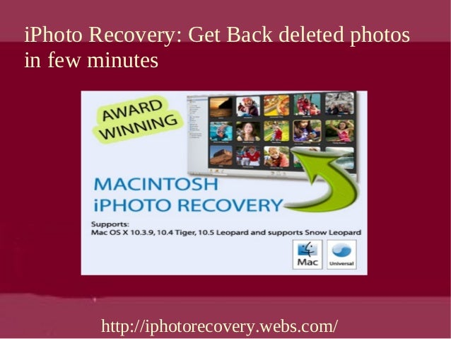iPhoto Recovery: Get Back deleted photosin few minutes        http://iphotorecovery.webs.com/