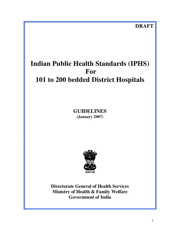 DRAFT     Indian Public Health Standards (IPHS)                   For   101 to 200 bedded District Hospitals              ...
