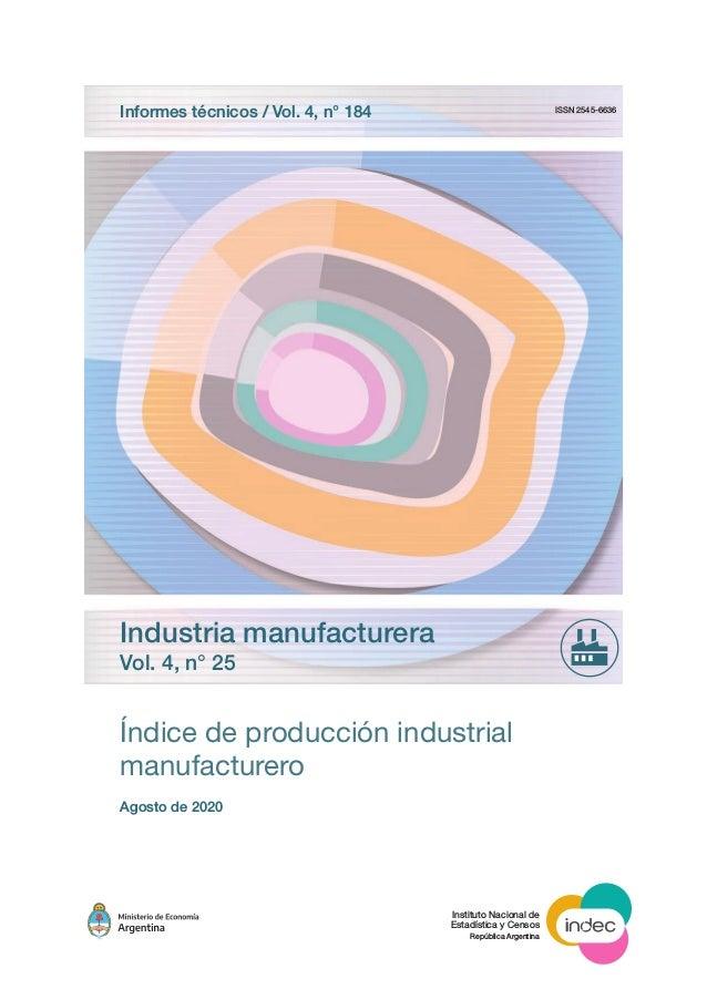 Índice de producción industrial manufacturero Agosto de 2020 Instituto Nacional de Estadística y Censos República Argentin...