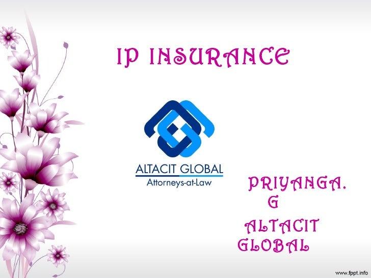 IP INSURANCE   PRIYANGA. G ALTACIT GLOBAL