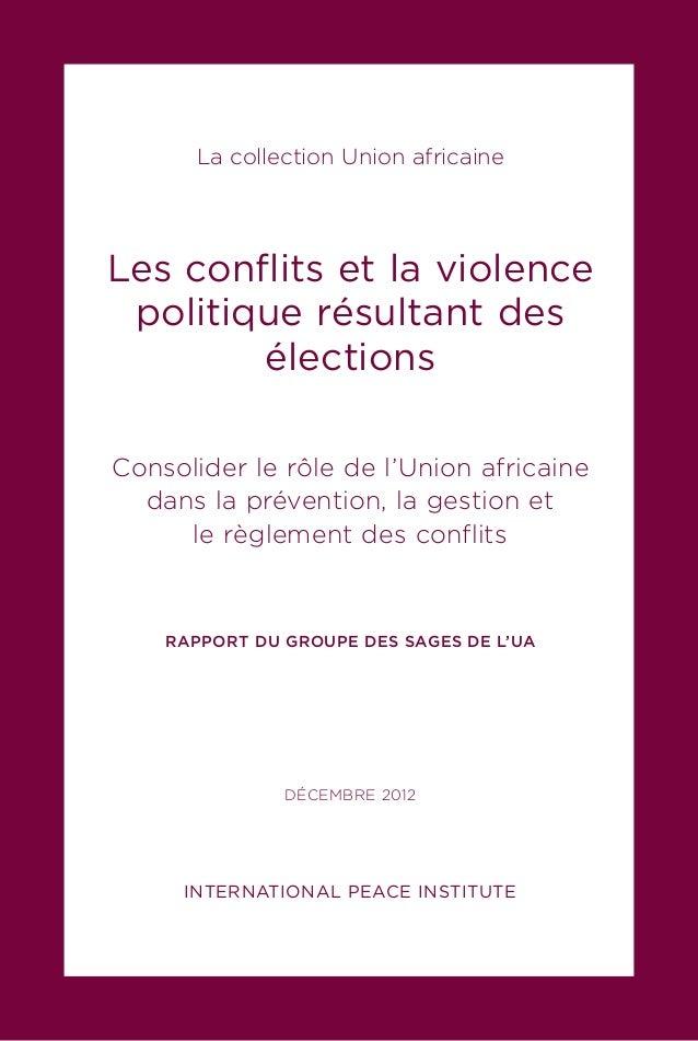 La collection Union africaine Les conflits et la violence politique résultant des élections Consolider le rôle de l'Union ...