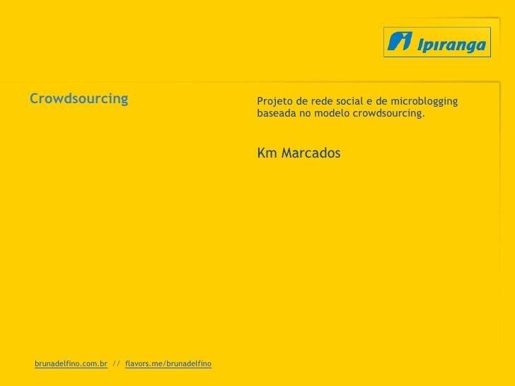 Crowdsourcing                                    Projeto de rede social e de microblogging                                ...