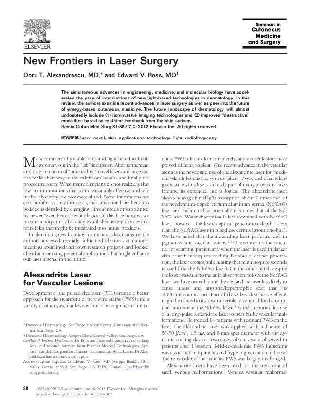 New Frontiers in Laser Surgery Doru T. Alexandrescu, MD,* and Edward V. Ross, MD† The simultaneous advances in engineering...