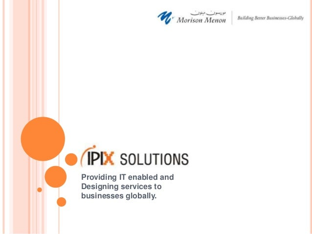 Providing IT enabled andDesigning services tobusinesses globally.