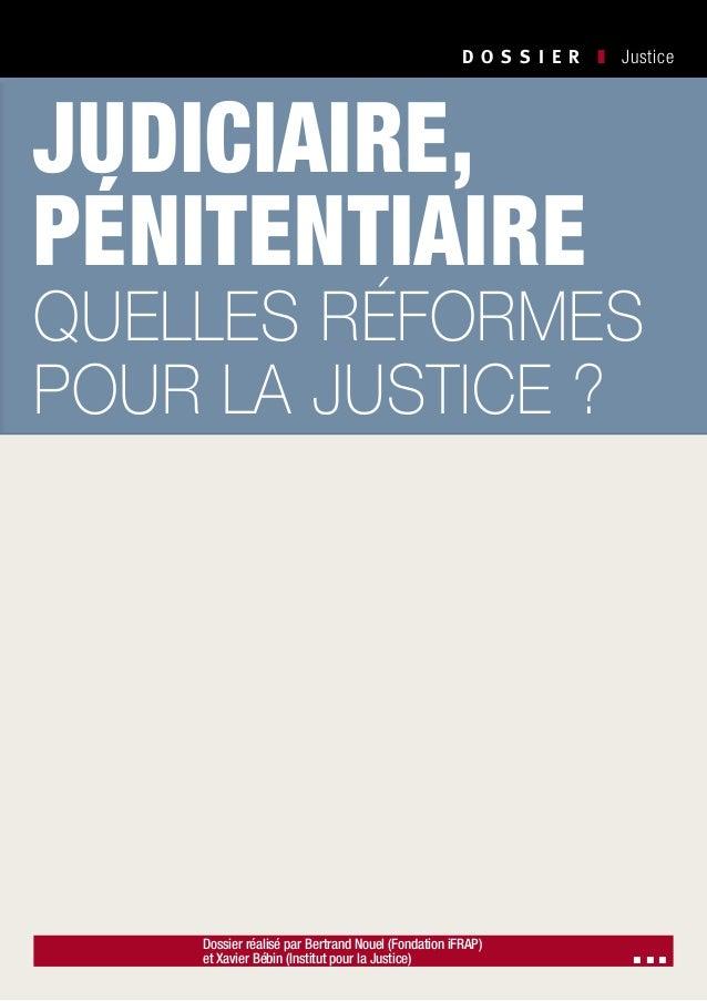 D O S S I E R  ❚ Justice  judiciaire, pénitentiaire  quelles réformes pour la justice ? Depuis deux siècles, la Justice ...