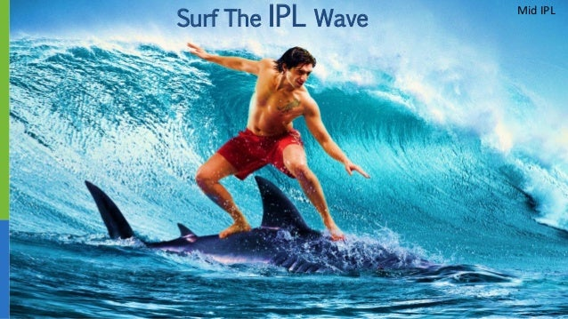Surf The IPL Wave Mid IPL