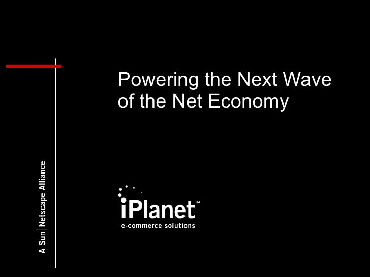 Powering the Next Wave of the Net Economy