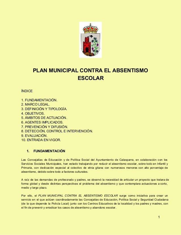 PLANMUNICIPALCONTRAELABSENTISMOESCOLARÍNDICE1.FUNDAMENTACIÓN.2.MARCOLEGAL.3.DEFINICIÓNYTIPOLOGÍA.4.OBJETIVOS.5....