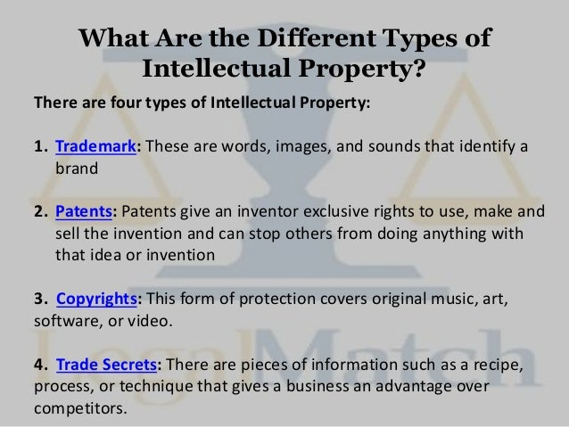 different types of and legal protections for intellectual property This article is a primer for entrepreneurs who need to understand the basics of intellectual property  understanding the various types of  in some types of.