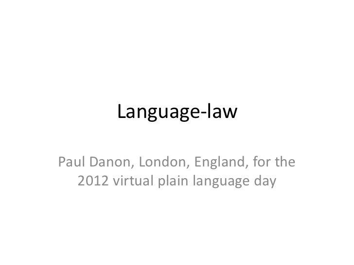Language-lawPaul Danon, London, England, for the  2012 virtual plain language day