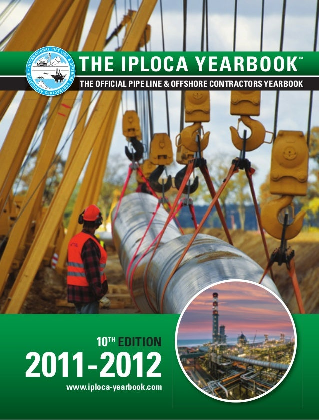 THE IPLOCA YEARBOOK                                                         ™     THE OFFICIAL PIPE LINE & OFFSHORE CONTRA...