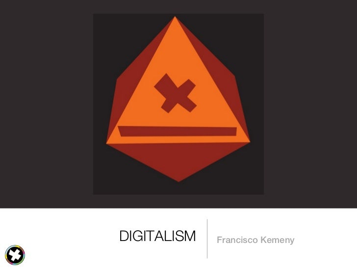 DIGITALISM   Francisco Kemeny