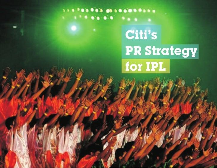 Citi'sPR Strategyfor IPL