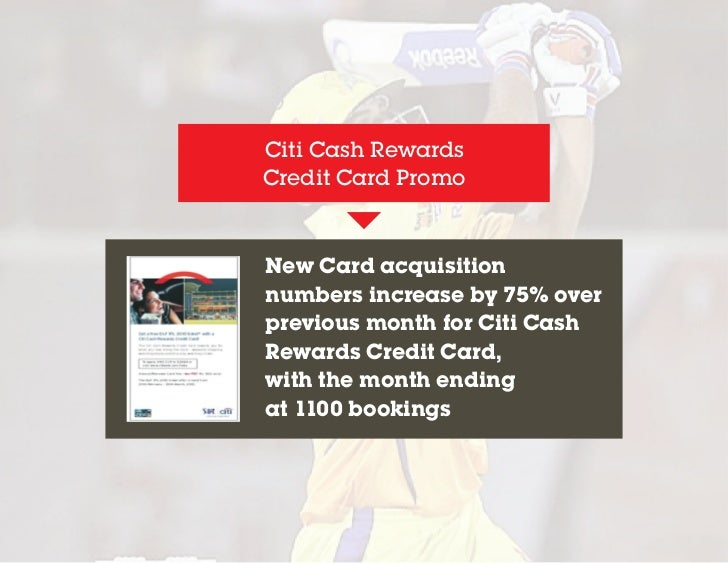 Citi Cash RewardsCredit Card PromoNew Card acquisitionnumbers increase by 75% overprevious month for Citi CashRewards Cred...