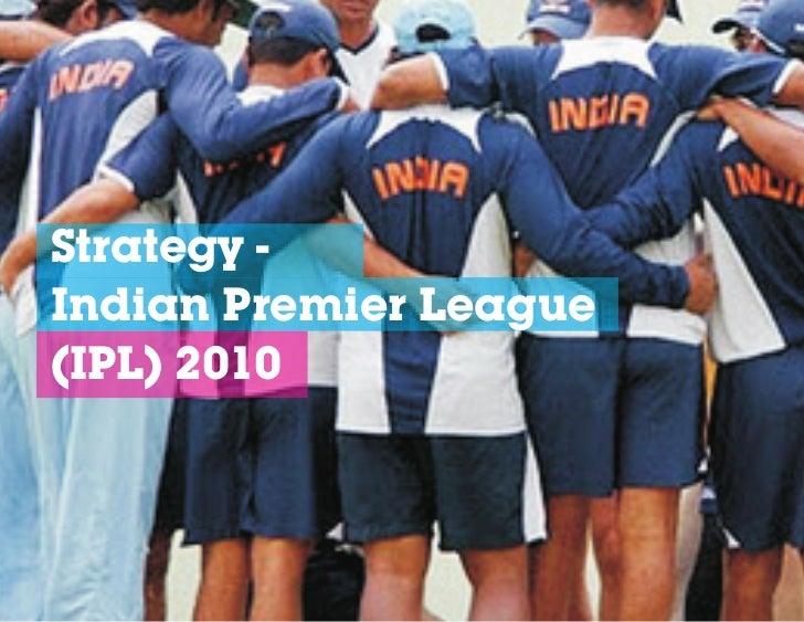 Strategy -Indian Premier League(IPL) 2010