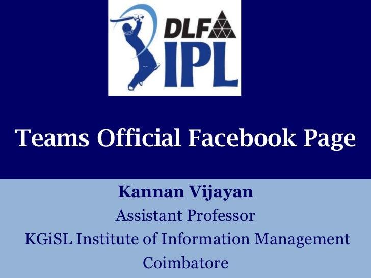 Teams Official Facebook Page            Kannan Vijayan            Assistant ProfessorKGiSL Institute of Information Manage...