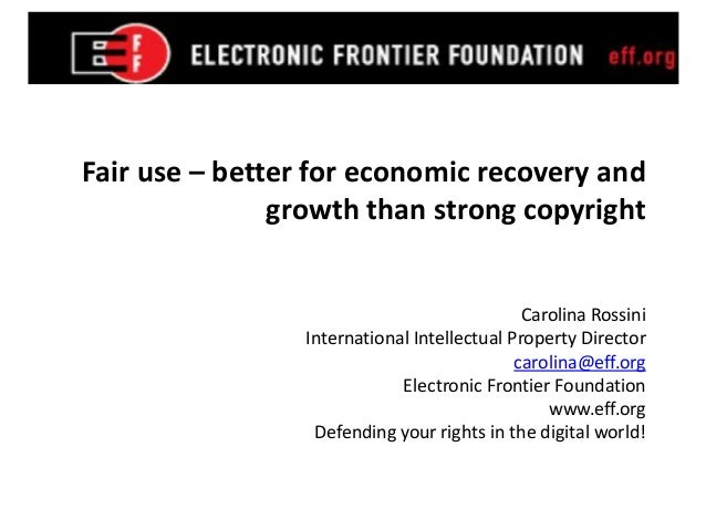 Fair use – better for economic recovery and               growth than strong copyright                                    ...