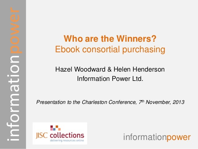 informationpower  Who are the Winners? Ebook consortial purchasing Hazel Woodward & Helen Henderson Information Power Ltd....