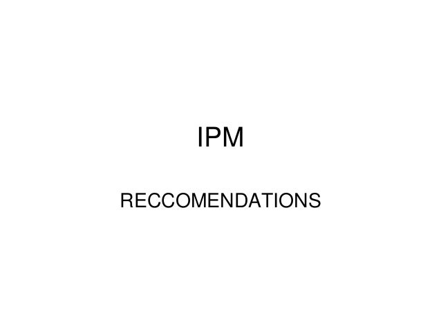 IPM RECCOMENDATIONS