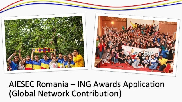 AIESEC Romania – ING Awards Application(Global Network Contribution)
