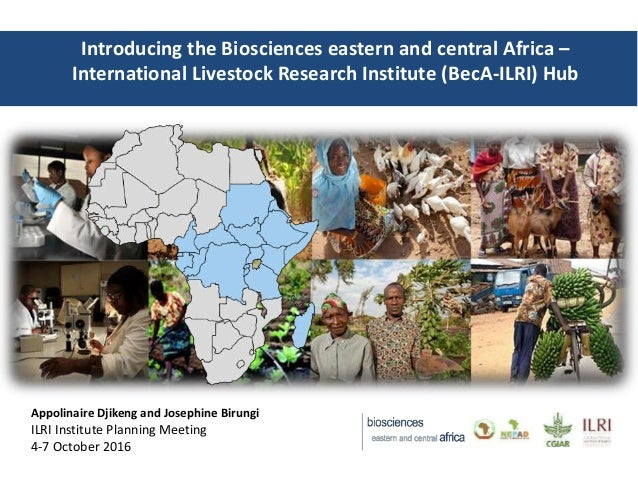 Introducing the Biosciences eastern and central Africa – International Livestock Research Institute (BecA-ILRI) Hub Appoli...