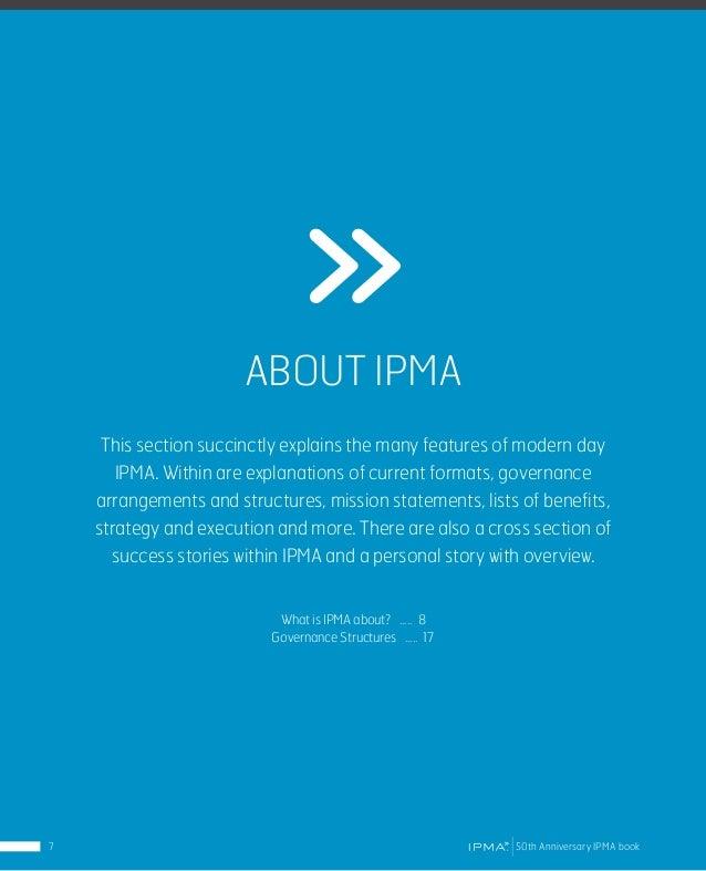 IPMA Initiatives for future IPMAactivelypromotescompetenceinprojectmanagementforindividuals,projectteams,businesses,organi...