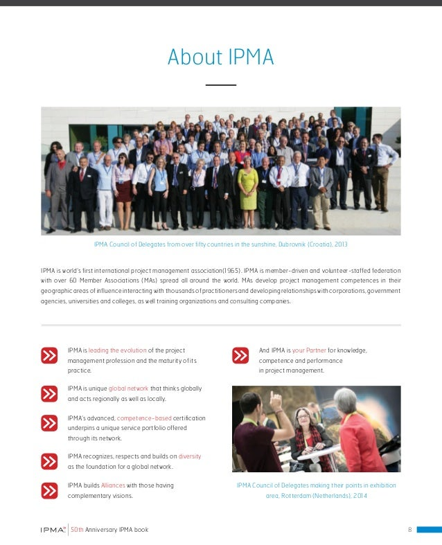 IPMA's Audience IPMA is spreading from Europe to Asia, Africa, the Middle East, Australia and North and South America. The...