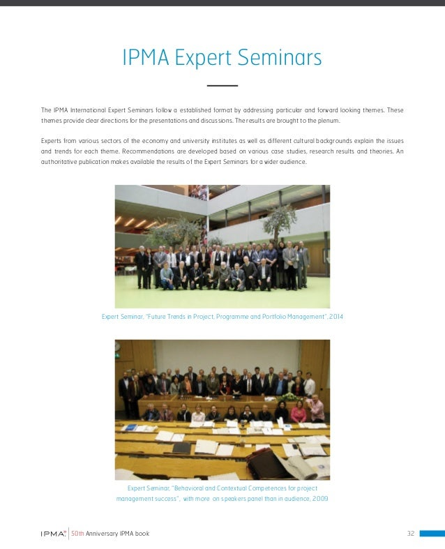 IPMA Research Conference IPMA Research Conferences aim to bring all researchers, experts, scholars and practitioners toget...