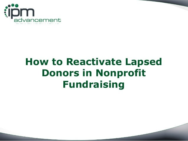 how-to-reactivate-lapsed-donors-in-nonprofit-fundraising -1-638.jpg?cb=1374284942