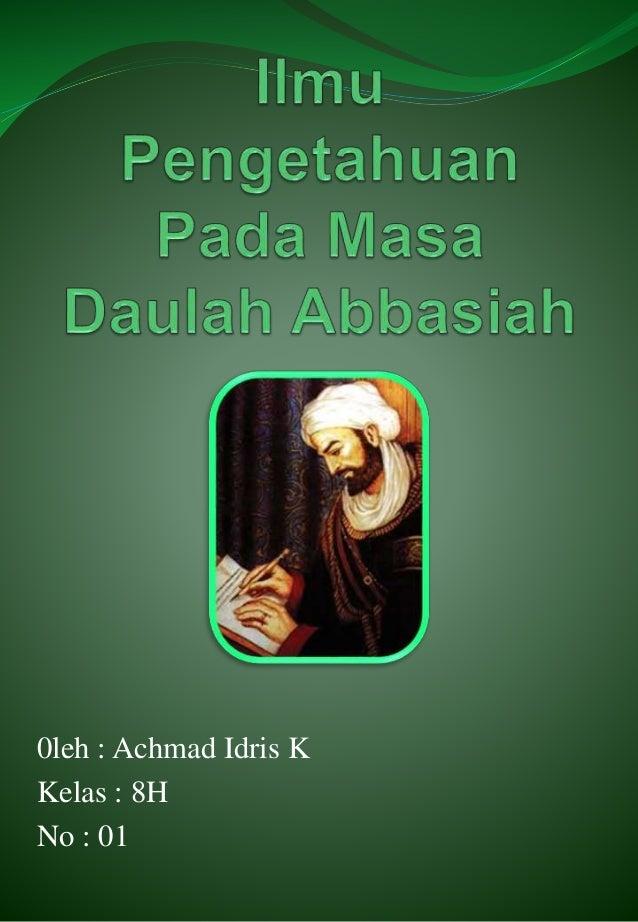 0leh : Achmad Idris K Kelas : 8H No : 01