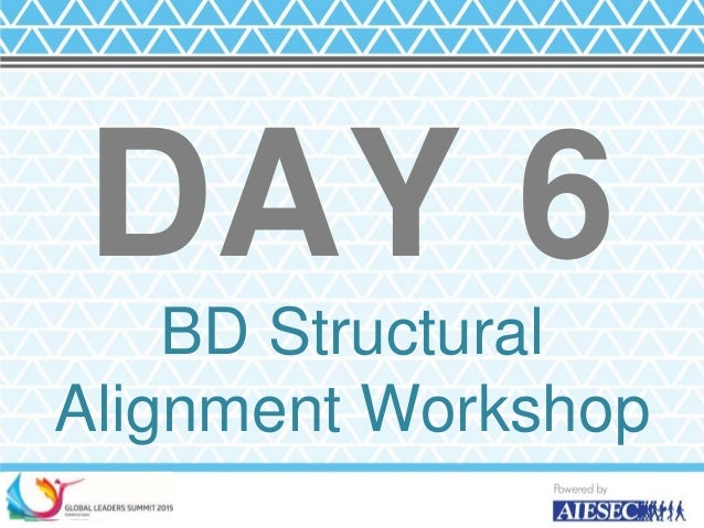DAY 6 BD Structural Alignment Workshop