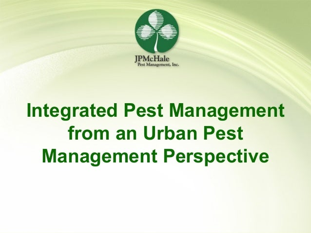 1 Integrated Pest Management from an Urban Pest Management Perspective