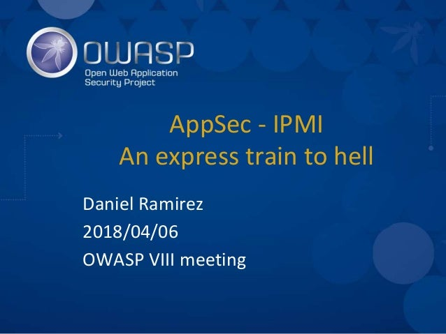 Wroclaw #8] IPMI appsec - an express train to hell