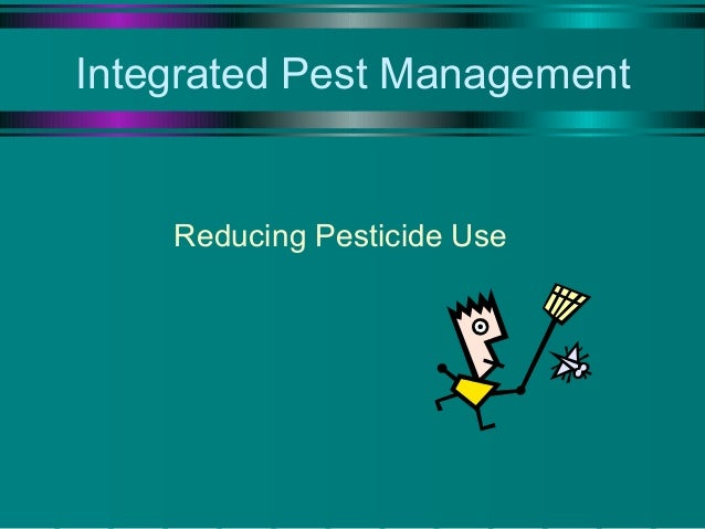 Integrated Pest Management  Reducing Pesticide Use