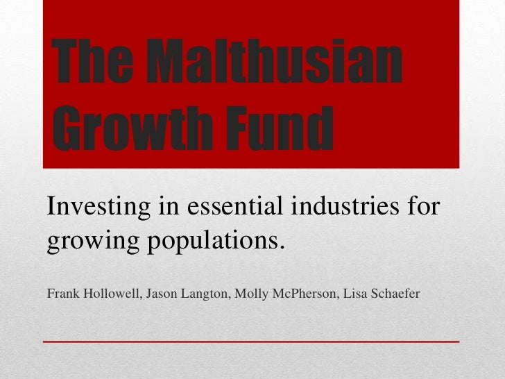 The MalthusianGrowth FundInvesting in essential industries forgrowing populations.Frank Hollowell, Jason Langton, Molly Mc...