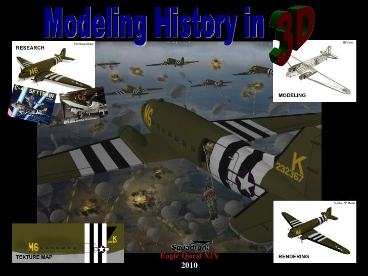 1:72 Scale Model 3D Model MODELING Finished 3D Model RENDERING RESEARCH TEXTURE MAP Eagle Quest XIX 2010 Modeling History ...