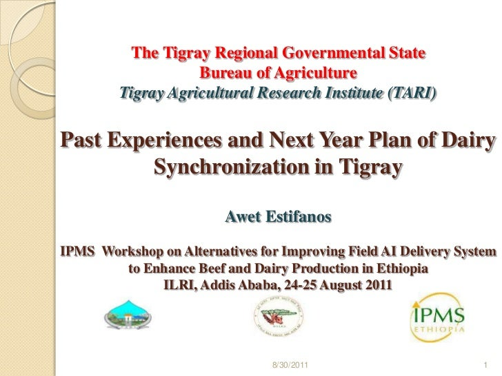 The Tigray Regional Governmental State Bureau of Agriculture Tigray Agricultural Research Institute (TARI)Past Experiences...