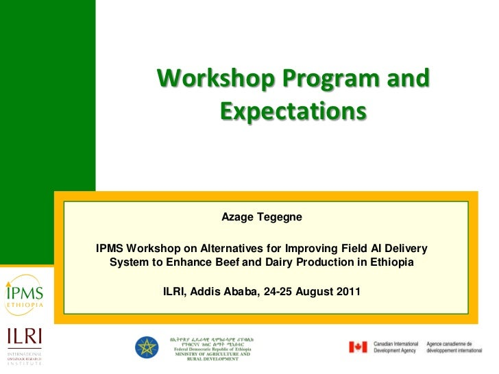 Workshop Program and Expectations<br />Azage Tegegne<br />IPMS Workshop on Alternatives for Improving Field AI Delivery Sy...
