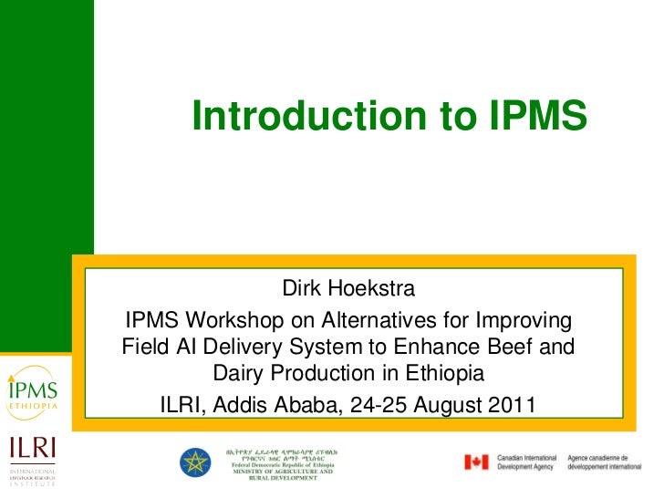 Introduction to IPMS<br />Dirk Hoekstra<br />IPMS Workshop on Alternatives for Improving Field AI Delivery System to Enhan...