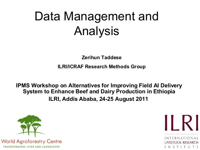 Data Management and Analysis IPMS Workshop on Alternatives for Improving Field AI Delivery System to Enhance Beef and Dair...
