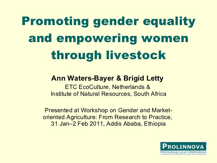 Promoting gender equality and empowering women through livestock Ann Waters-Bayer & Brigid Letty   ETC EcoCulture, Netherl...