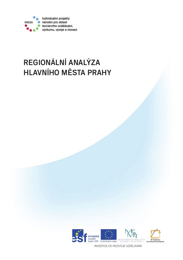 1 Metodika komplexního hodnocení kvality /VŠ REGIONÁLNÍ ANALÝZA HLAVNÍHO MĚSTA PRAHY