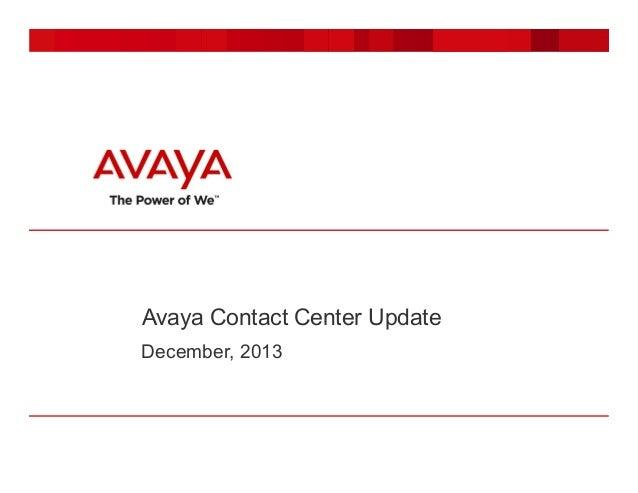Avaya Contact Center Update December, 2013