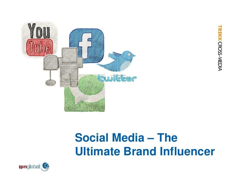 Social Media – The Ultimate Brand Influencer