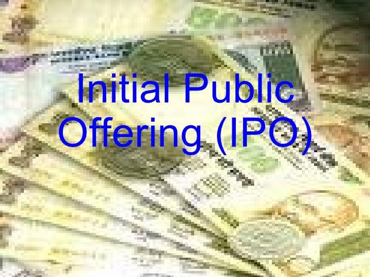 Initial Public Offering (IPO)