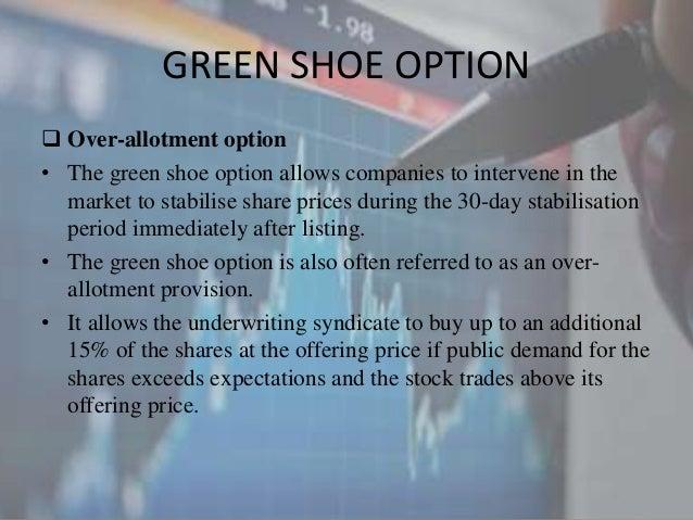 Green shoe option.