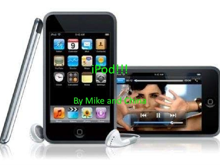 iPod!!!<br />By Mike and China<br />