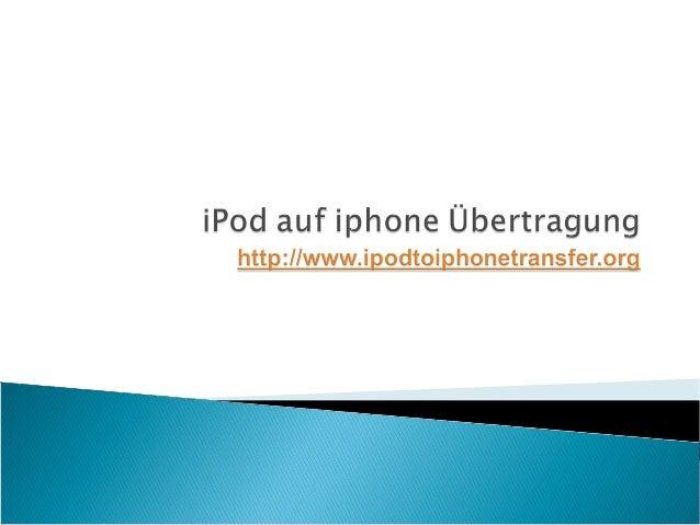  Was sind die Funktionen des iPod auf iphone Übertragung Software?  Ist es möglich, Musik vom iPod auf das iPhone?  Wie...