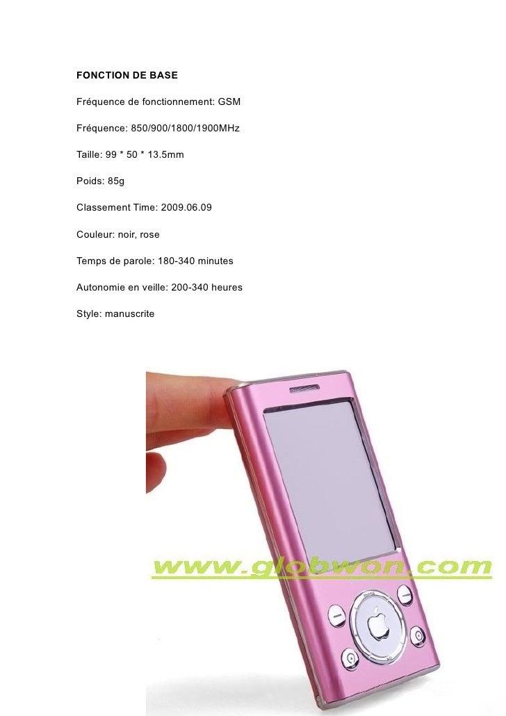 FONCTION DE BASE  Fréquence de fonctionnement: GSM  Fréquence: 850/900/1800/1900MHz  Taille: 99 * 50 * 13.5mm  Poids: 85g ...